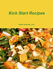 "Kick Start Recipes - cookbook : Buy the book ""Kick Start Recipes"" at http://www.lulu.com/product/paperback/kick-start-recipes/18926774  These recipes are now located at  http://colorflow.smugmug.com/0B-Products/1R-Kick-Start-Recipes/ Enjoy! ."